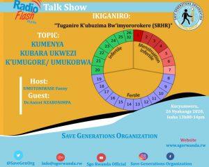 "Radio weekly talk show program ""Tuganire ku buzima bwi'myororokere"", SRHR and child rights every Sunday 1pm-2pm on flash fm 89.2"